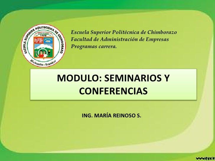 Escuela Superior Politécnica de Chimborazo  Facultad de Administración de Empresas  Programas carrera.MODULO: SEMINARIOS Y...