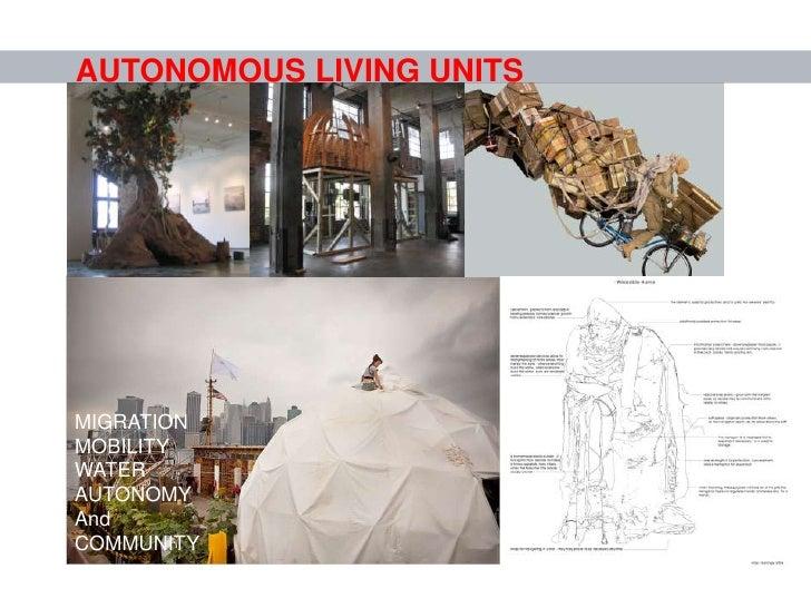 AUTONOMOUS LIVING UNITS<br />MIGRATION<br />MOBILITY<br />WATER<br />AUTONOMY<br />And<br />COMMUNITY<br />