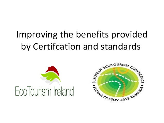 Improving the benefits provided by Certification and standards