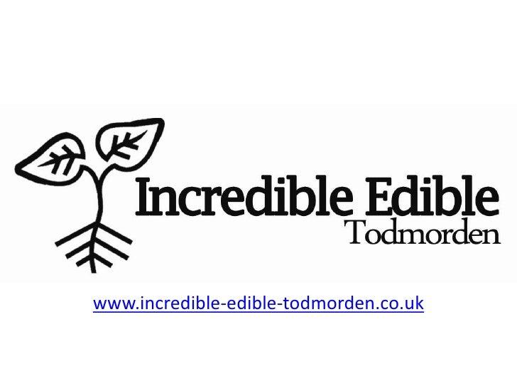 Stronger communties<br />www.incredible-edible-todmorden.co.uk<br />