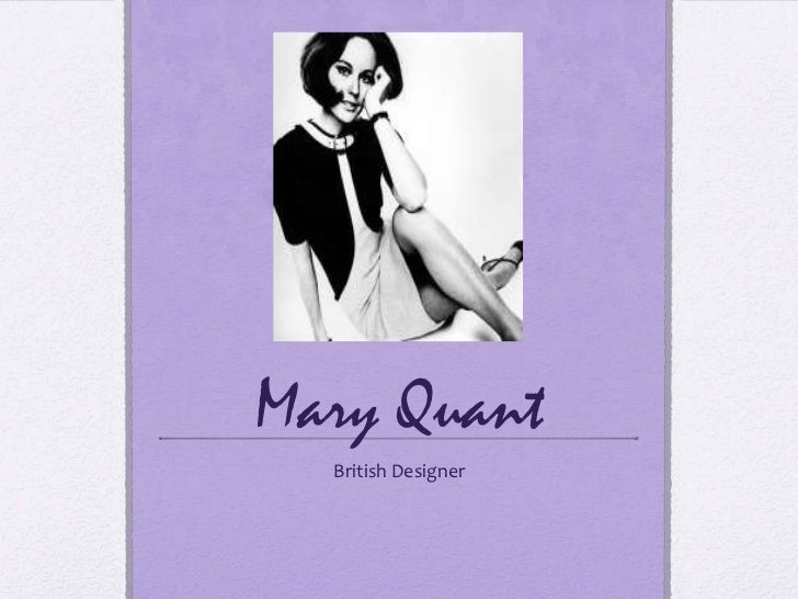 Mary Quant<br />British Designer<br />