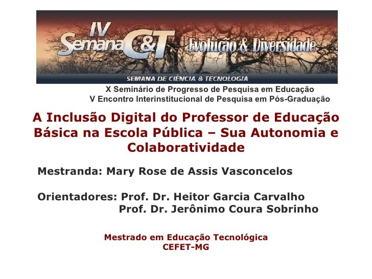X Seminário de Progresso de Pesquisa em Educação         V Encontro Interinstitucional de Pesquisa em Pós-Graduação  A Inc...