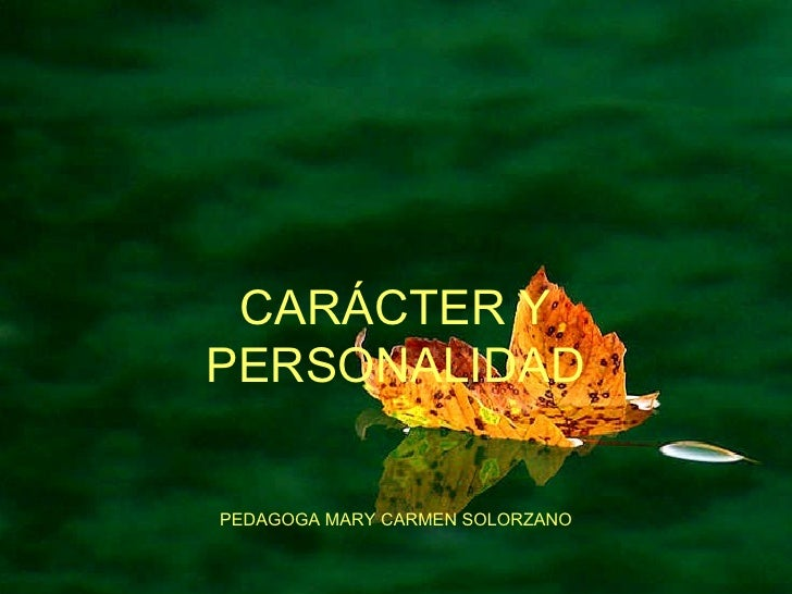 CARÁCTER Y PERSONALIDAD PEDAGOGA MARY CARMEN SOLORZANO