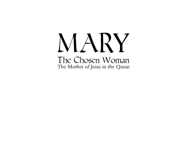 The Chosen Woman  The Mother ofJesus in the Quran
