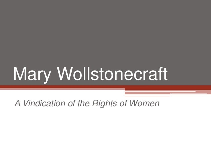 Mary WollstonecraftA Vindication of the Rights of Women
