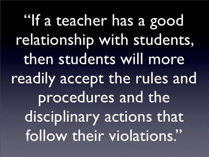improving students relationships with teachers to Building positive relationships to develop a trusting personal relationship with some teachers and students 8 need to help students to improve their.