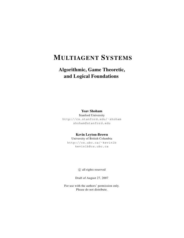 M ULTIAGENT S YSTEMS Algorithmic, Game Theoretic,   and Logical Foundations                Yoav Shoham           Stanford ...