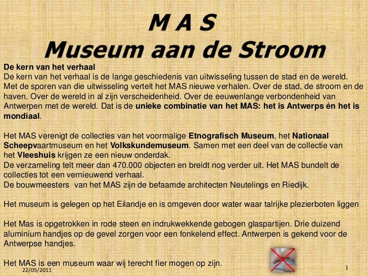 M A S <br />Museum aan de Stroom<br />De kern van het verhaal<br />De kern van het verhaal is de lange geschiedenis van ui...