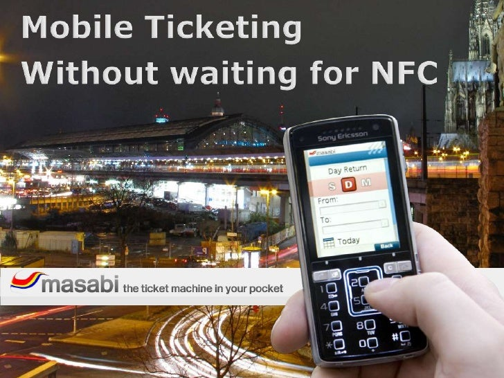 Mobile Ticketing<br />Without waiting for NFC<br />