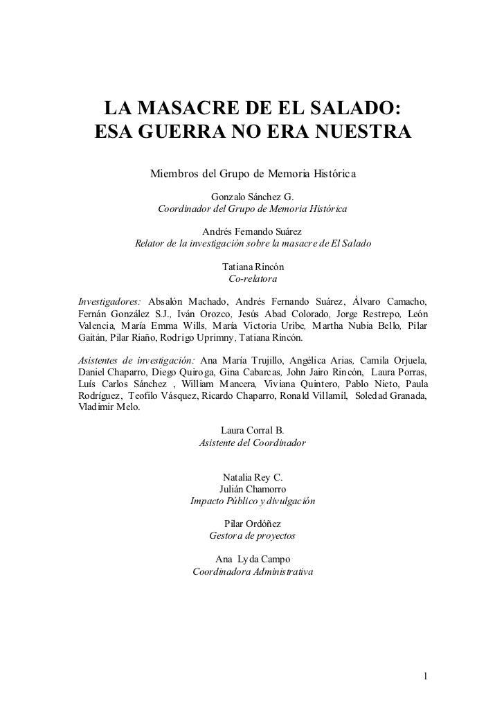 LA MASACRE DE EL SALADO:   ESA GUERRA NO ERA NUESTRA                Miembros del Grupo de Memoria Histórica               ...