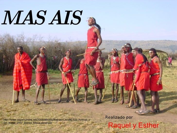 MASAIS Raquel y Esther http://www.vagamundos.net/2008/albums/Retrato/Chuchi_123_hotmail_com_Kenia_2007_Danza_Masai.sized.j...