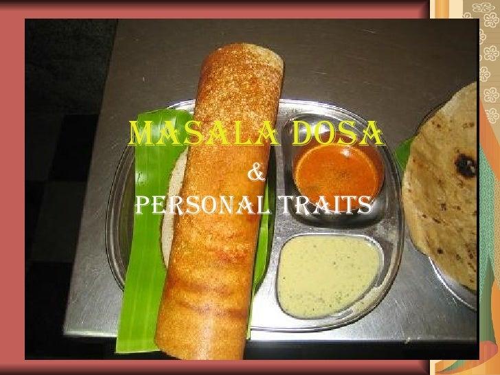 MASALA DOSA & PERSONAL TRAITS
