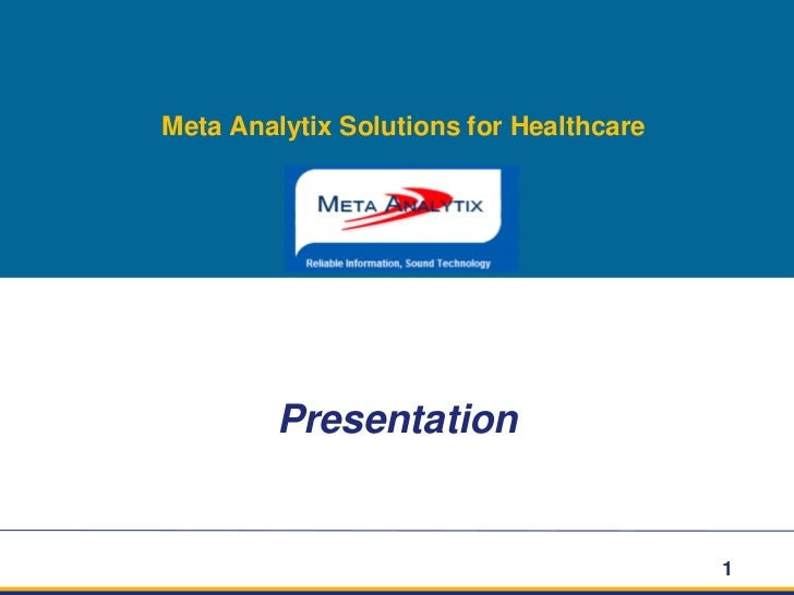 Meta Analytix Solutions for Healthcare<br />Presentation<br />