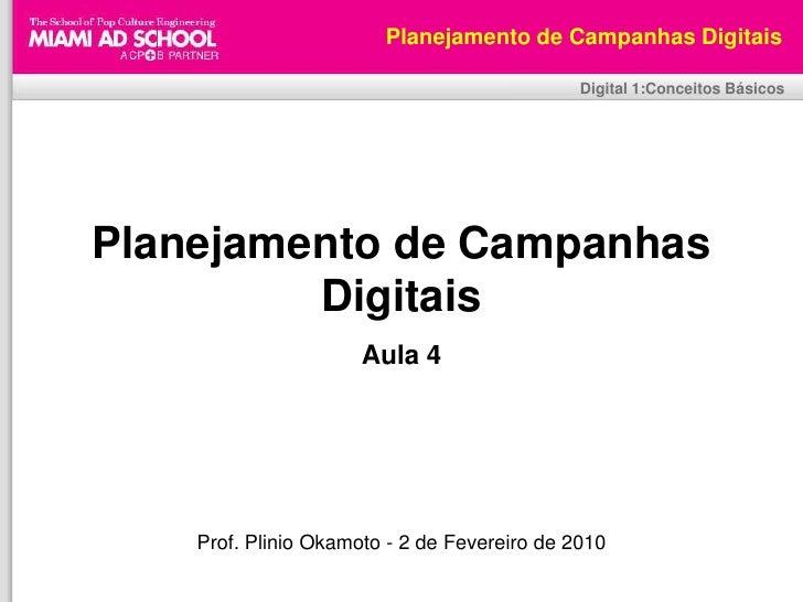 Plinio Okamoto<br />plinio.okamoto@rappbrasil.com.br<br />Planejamento de Campanhas Digitais<br />Digital 1:Conceitos Bási...