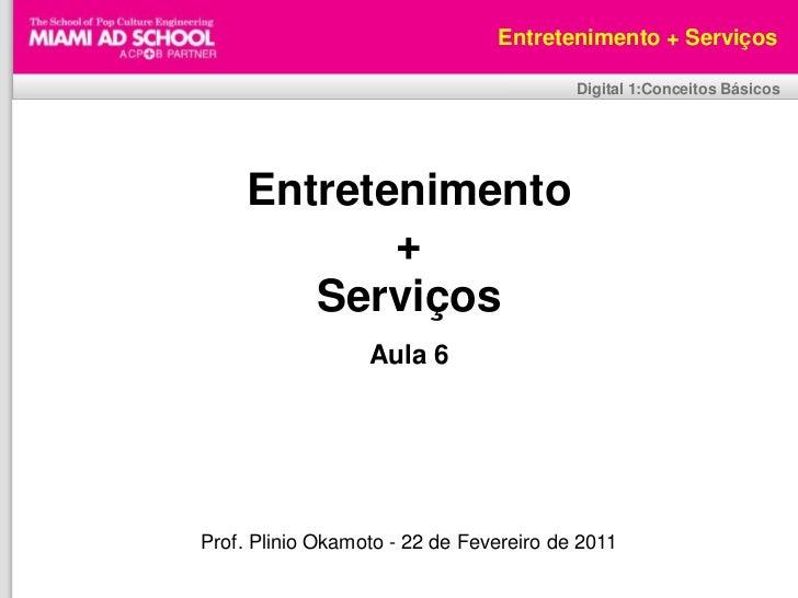 Entretenimento + Serviços                                                Digital 1:Conceitos Básicos     Entretenimento   ...