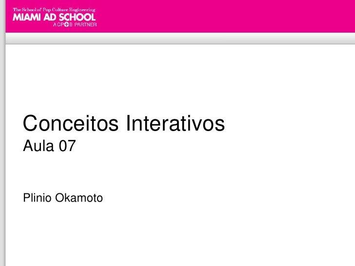Conceitos InterativosAula 07Plinio Okamoto
