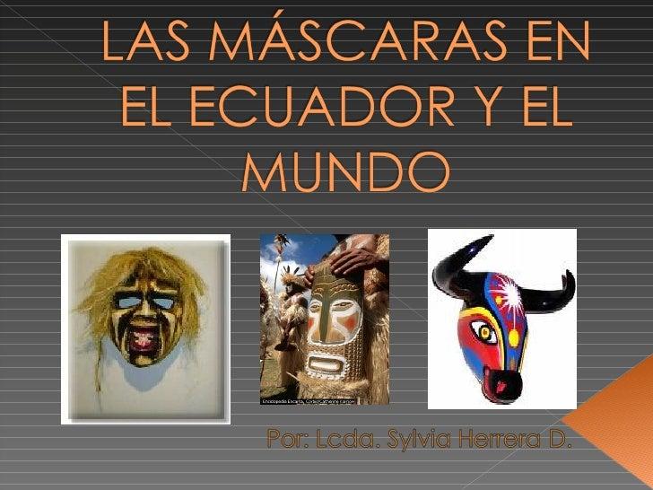 Mascaras En El Ecuador Y El Mundo