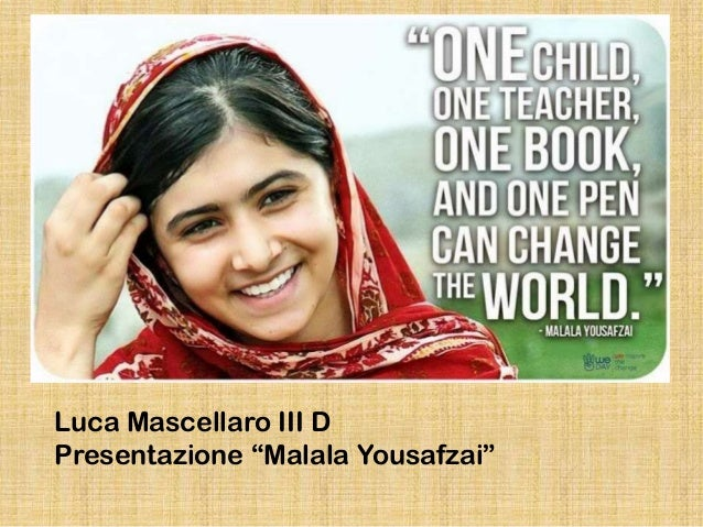 "Luca Mascellaro III D Presentazione ""Malala Yousafzai"""
