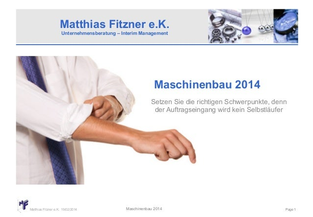 Matthias Fitzner e.K. Unternehmensberatung – Interim Management  Maschinenbau 2014 Setzen Sie die richtigen Schwerpunkte, ...