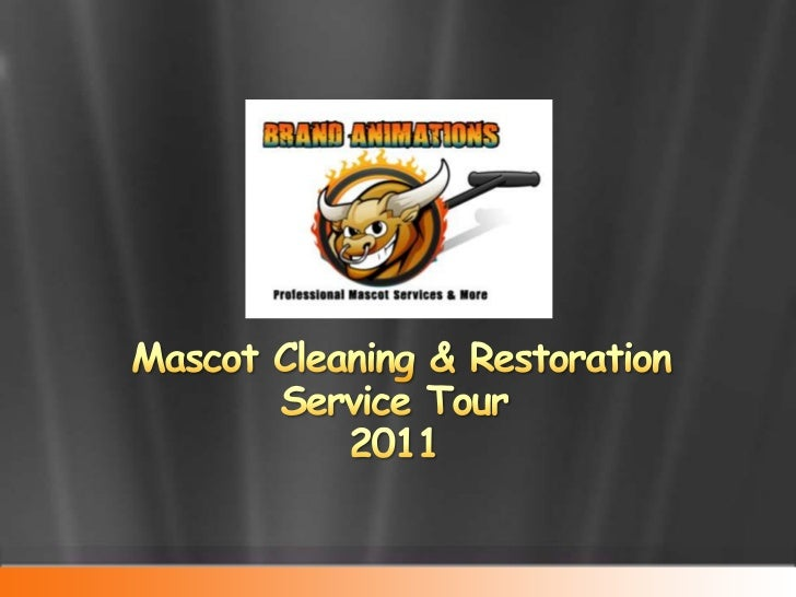 Mascot cleaning & restoration service tour