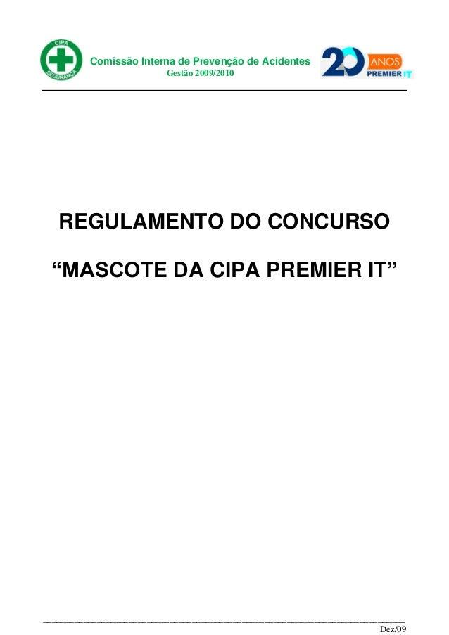 """Comissão Interna de Prevenção de Acidentes                           Gestão 2009/2010   REGULAMENTO DO CONCURSO """"MASCOTE D..."""