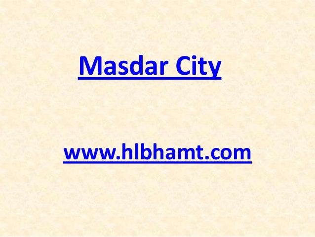 Masdar Citywww.hlbhamt.com