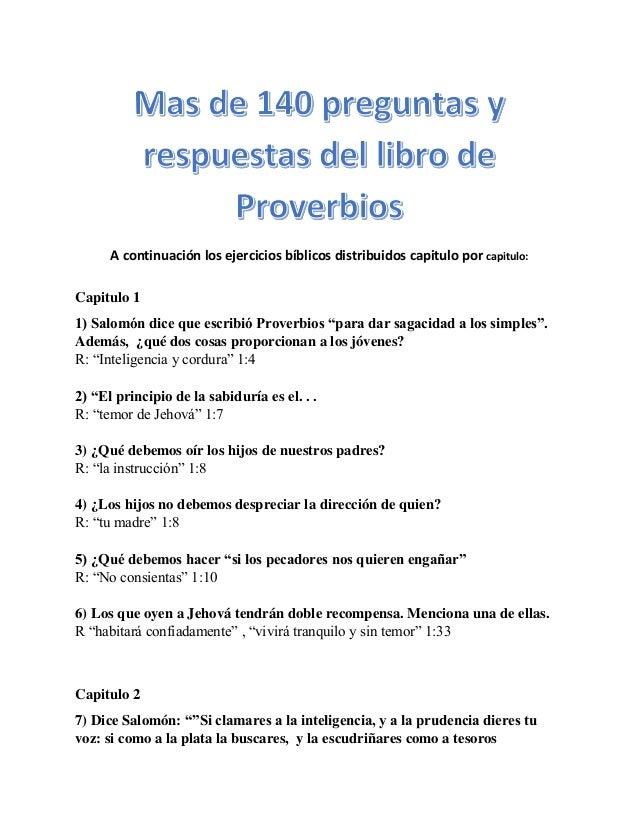 A continuación los ejercicios bíblicos distribuidos capitulo por capitulo: Capitulo 1 1) Salomón dice que escribió Proverb...