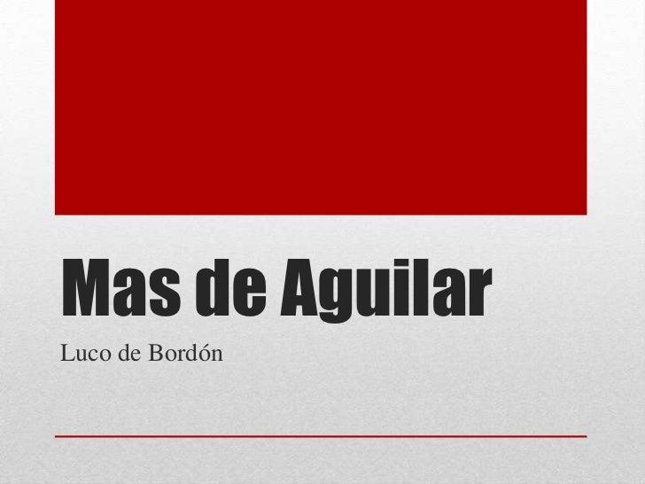 Mas de Aguilar<br />Luco de Bordón<br />