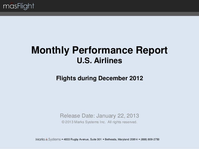 Monthly Performance Report                U.S. Airlines    Flights during December 2012     Release Date: January 22, 2013...