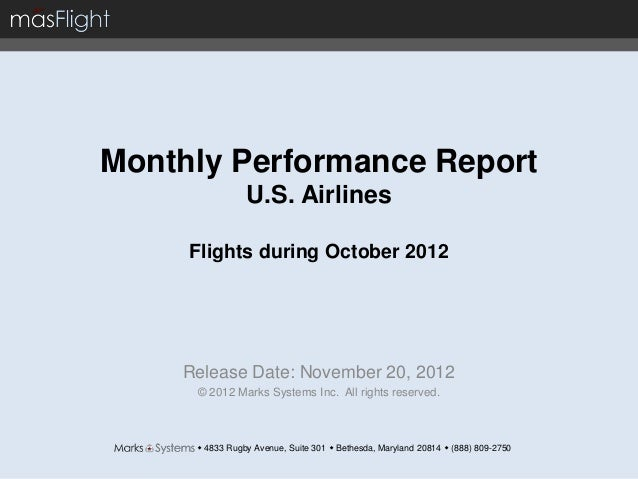 Monthly Performance Report                U.S. Airlines     Flights during October 2012    Release Date: November 20, 2012...