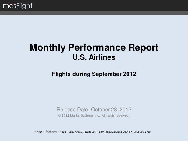 Monthly Performance Report                 U.S. Airlines    Flights during September 2012     Release Date: October 23, 20...