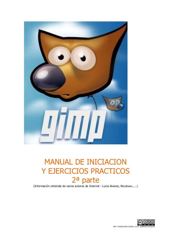 MANUAL DE INICIACION      Y EJERCICIOS PRACTICOS              2ª parte(Información obtenida de varios autores de Internet ...