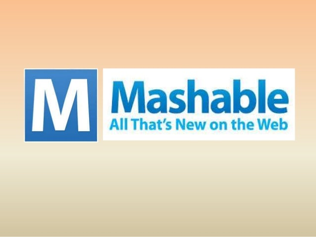 What is Mashable  British-American news website   Technology and social media blog  Is a leading source for news, infor...