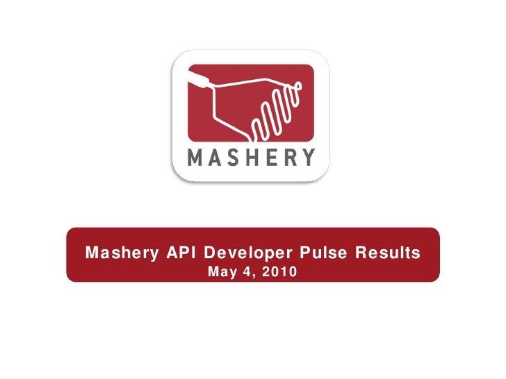 Mashery API Developer Pulse Results May 5, 2010