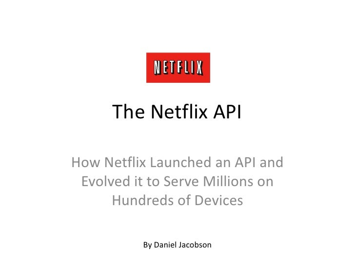 History and Future of the Netflix API - Mashery Evolution of Distribution