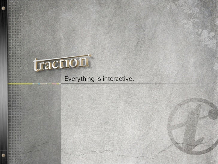 Everything is interactive.                             1