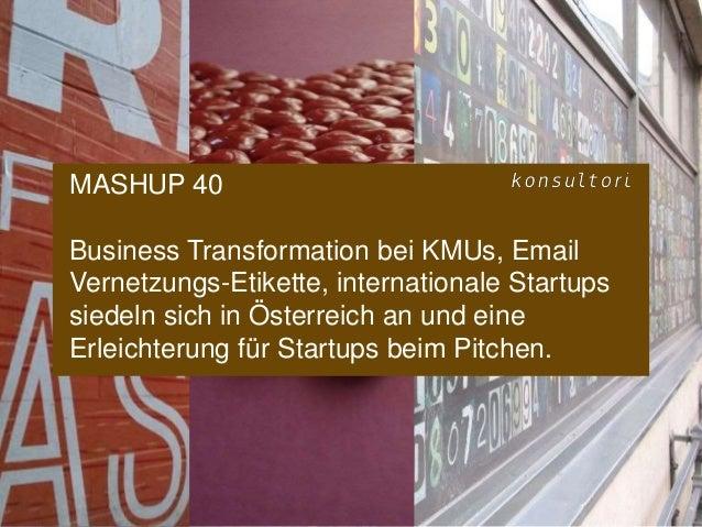 www.konsultori.com MASHUP 40 Business Transformation bei KMUs, Email Vernetzungs-Etikette, internationale Startups siedeln...