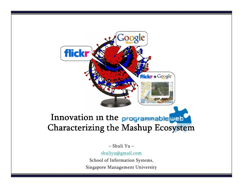 +      Innovation in the Characterizing the Mashup Ecosystem                     – Shuli Yu –                 shuliyu@gmai...