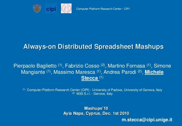 Always-on Distributed Spreadsheet Mashups<br />Pierpaolo Baglietto (1), Fabrizio Cosso (2), Martino Fornasa (1), Simone Ma...