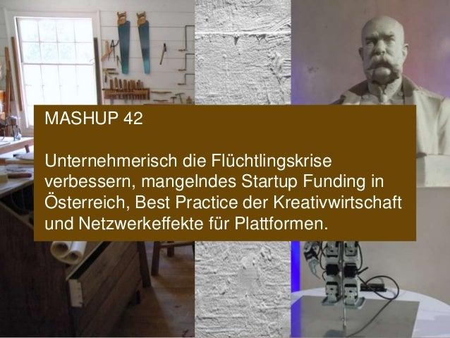 www.konsultori.com MASHUP 42 Unternehmerisch die Flüchtlingskrise verbessern, mangelndes Startup Funding in Österreich, Be...