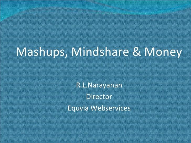 Mashups, Mindshare and Money