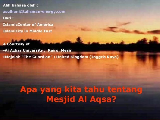 Alih bahasa oleh : asulhani@talisman-energy.com Dari : IslamicCenter of America IslamiCity in Middle East A Courtesy of •A...