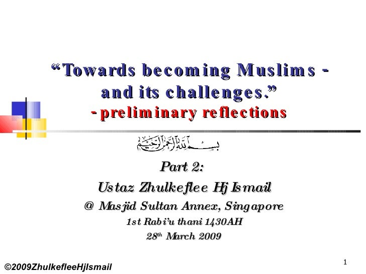 """"""" Towards becoming Muslims - and its challenges."""" - preliminary reflections Part 2:  Ustaz Zhulkeflee Hj Ismail @ Masjid S..."""