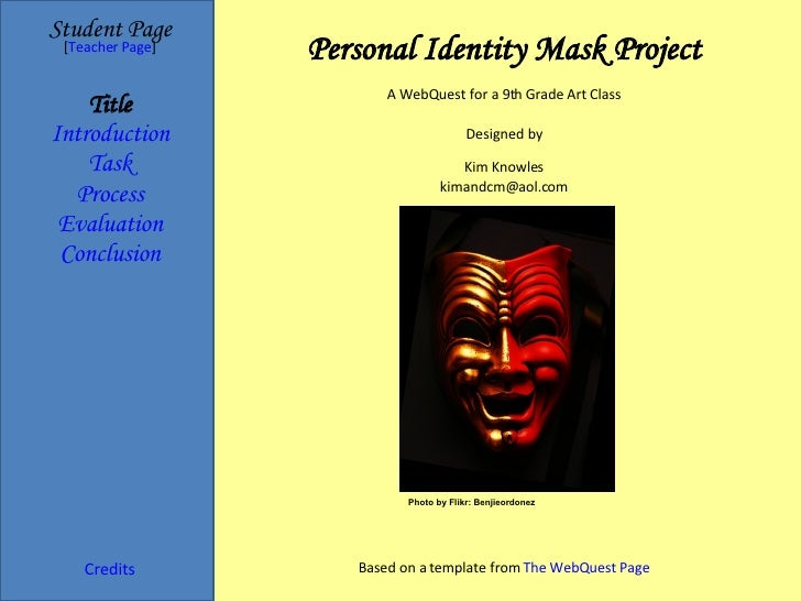 Personal Identity Mask Project Student   Page Title Introduction Task Process Evaluation Conclusion Credits [ Teacher Page...
