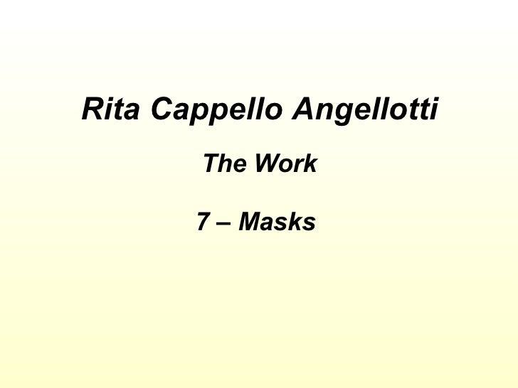 Rita Cappello Angellotti The Work 7 – Masks