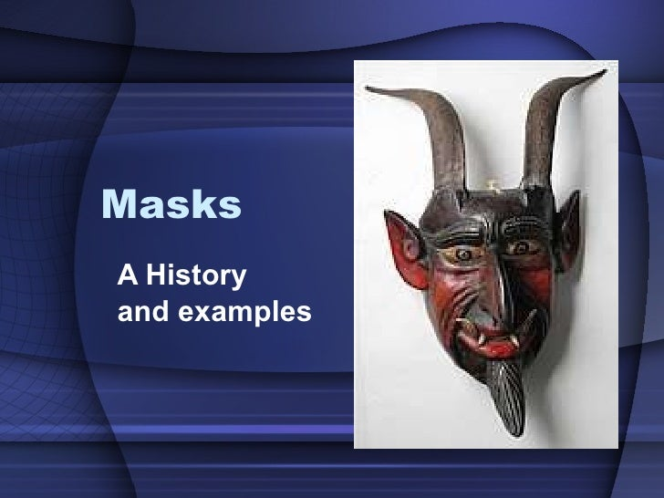 Masks A History  and examples