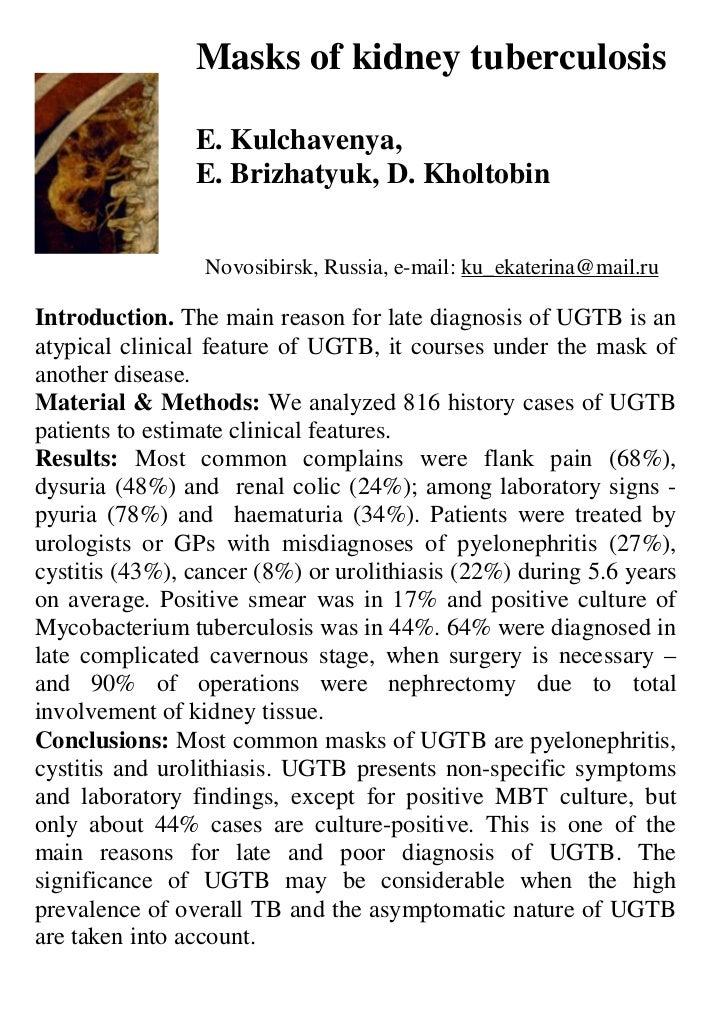 Masks of kidney tuberculosis                E. Kulchavenya,                E. Brizhatyuk, D. Kholtobin                 Nov...