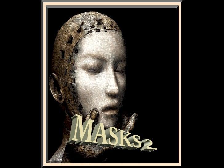 Masks 2. ildy