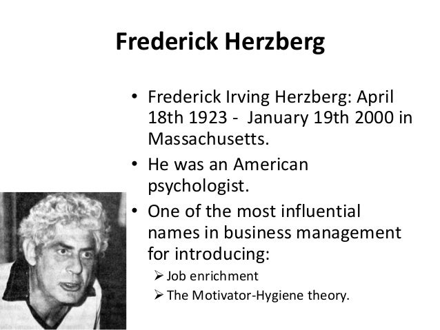 understanding the motivation theories of maslow and herzberg Free essay: use the theory of maslow or herzberg to explain the decrease in employee motivation following the takeover what steps might management take to.