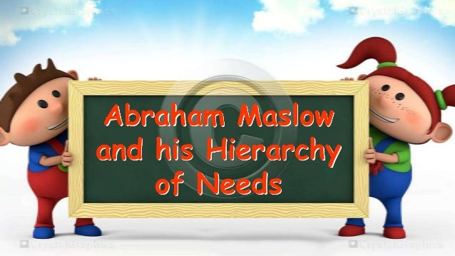 Abraham Maslow and his Hierarchy of Needs